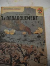 Le Debarquement . 6 Jujin 1944 - Couverture - Format classique