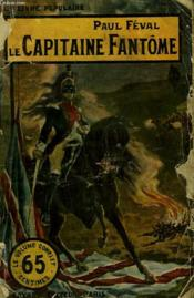 Le Capitaine Fantome. Collection Le Livre Populaire. - Couverture - Format classique