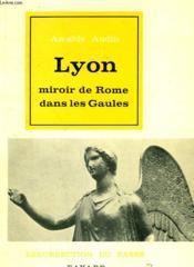 Lyon. Miroir De Rome Dans Les Gaules.Collection Resurrection Du Passe. - Couverture - Format classique