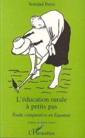 Education Rurale A Petits Pas. Etude Comparative En E - Couverture - Format classique