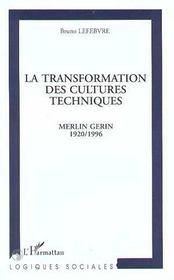 La Transformation Des Cultures Techniques ; Merlin Gerin, 1920-1996 - Intérieur - Format classique
