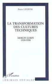 La Transformation Des Cultures Techniques ; Merlin Gerin, 1920-1996 - Couverture - Format classique