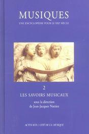 Musiques, Une Encyclopedie Pour Le Xxi Siecle T.2 ; Les Savoirs Musicaux - Intérieur - Format classique