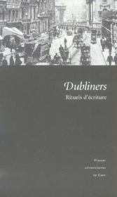 Dubliners : Rituels D'Ecriture - Intérieur - Format classique