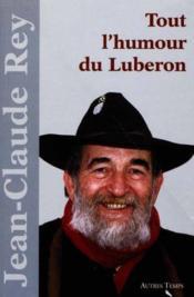 Tout L'Humour Du Luberon - Couverture - Format classique