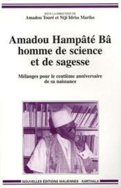 Amadou Hampâté Bâ, homme de science et de sagesse ; mélanges pour le centième anniversaire de sa naissance - Couverture - Format classique