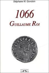1066, Guillaume Roi - Couverture - Format classique