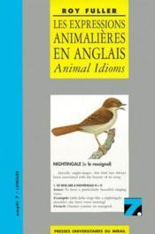 Les expressions animalières en anglais ; animal idioms - Couverture - Format classique