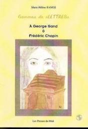 Gammes De Lettres : A Georges Sand Et Frederic Chopin - Couverture - Format classique