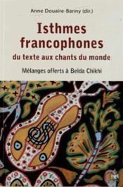 Isthmes Francophones Du Texte Aux Chants Du Monde - Couverture - Format classique