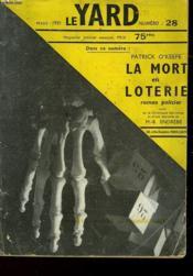 Le Yard - Numero 28 - La Mort En Loterie - Suivi De - La Chronique Des Livres - Et - D'Une Nouvelle De M.B. Endrebe - Couverture - Format classique
