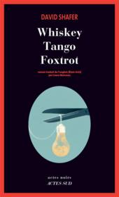 Vente livre :  Whiskey Tango Foxtrot  - Marie-Louise Montign - Shafer David/Manceau - David Shafer