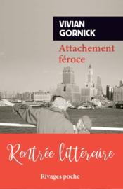 Vente  Attachement féroce  - Vivian Gornick