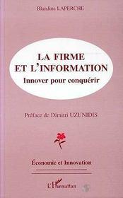 La firme et l'information ; innover pour conquérir - Intérieur - Format classique