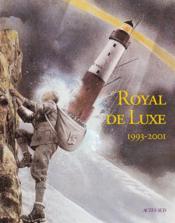 Royal de luxe ; 1993-2001 - Couverture - Format classique