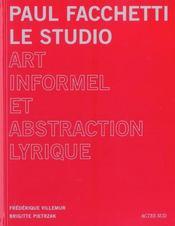 Paul Facchetti : Le Studio ; Art Informel Et Abstraction Lyrique - Intérieur - Format classique