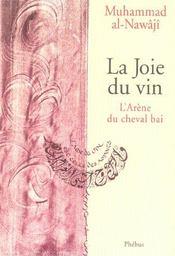 La joie du vin ; l'arene du cheval bai - Intérieur - Format classique
