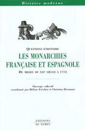 Les monarchies francaises et espagnoles xvi 1714 - Intérieur - Format classique