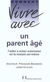 Vivre Avec Un Parent Age ; Quand Nos Parents Deviennent Nos Enfants - Intérieur - Format classique