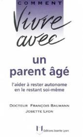 Vivre Avec Un Parent Age ; Quand Nos Parents Deviennent Nos Enfants - Couverture - Format classique