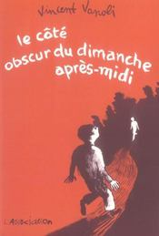 Cote Obscur Du Dimanche Apres-Midi (Le) - Intérieur - Format classique
