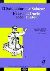 El saludador, el Tío loco ; le salueur, l'oncle foufou - Couverture - Format classique