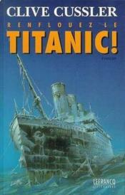 Renflouez Le Titanic - Couverture - Format classique