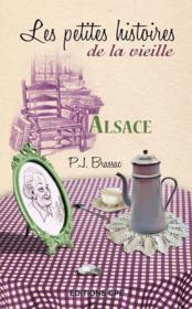 Alsace ; les petites histoires de la vieille - Couverture - Format classique