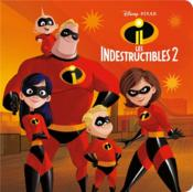 Vente livre :  Les Indestructibles 2 ; Disney monde enchanté  - Disney