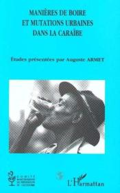 Manières de boire et mutations urbaines dans la Caraïbe - Couverture - Format classique