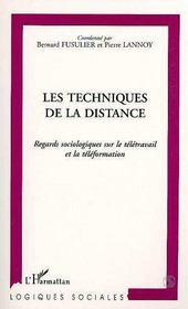 Les techniques de la distance ; regards sociologiques sur le télétravail et la téléformation - Intérieur - Format classique