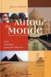 Autour Du Monde T 02 Asie Afrique Proche Orient - Couverture - Format classique
