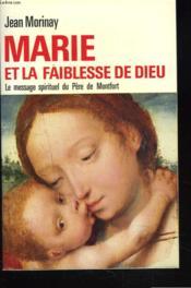 Marie Et La Faiblesse De Dieu - Couverture - Format classique