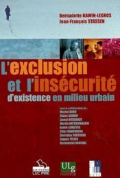 L'exclusion et l'insecurité d'existence en milieu urbain - Couverture - Format classique