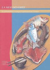 La Mer Devoree ; Le Poisson Bon A Manger, Le Poisson Bon A Penser - Couverture - Format classique
