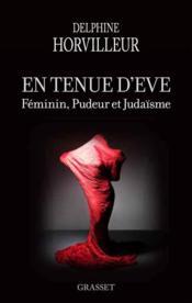 En tenue d'Eve : féminin, pudeur et judaïsme - Couverture - Format classique