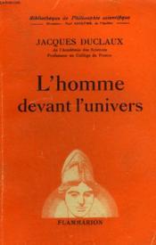 L'Homme Devant L'Univers. Collection : Bibliotheque De Philosophie Scientifique. - Couverture - Format classique