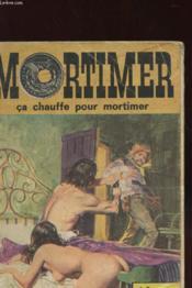 Mortimer N°12 - Ca Chauffe Pour Mortimer - Couverture - Format classique
