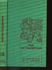 Les Guides Pratiques De La Redoute - Tome 12 - Tout Sur L'Equipement - Couverture - Format classique