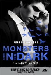 Vente  Monsters in the dark T.1 ; larmes amères  - Pepper Winters