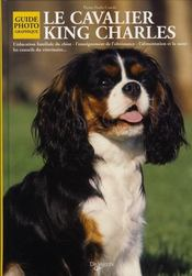 Le cavalier king charles ; guide photographique  - Condo