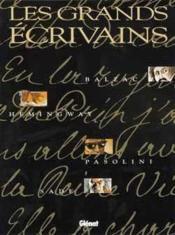 Les grands écrivains ; Balzac, Hemingway, Pasolini, Sade - Couverture - Format classique