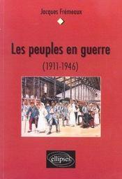Les Peuples En Guerre (1911-1946) - Intérieur - Format classique