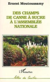 Des champs de canne à sucre à l'Assemblée nationale - Couverture - Format classique
