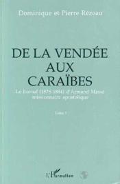 De la Vendée aux Caraïbes t.1 et t.2 ; le journal (1878-1884) d'Armand Massé, missionnaire apostolique - Couverture - Format classique
