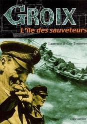 Groix, l'île des sauveteurs - Couverture - Format classique