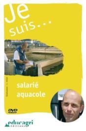 Je suis... salarie aquacole - Couverture - Format classique