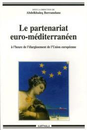 Le partenariat euro-méditerraneen à l'heure de l'élargissement de l'Union européenne - Couverture - Format classique