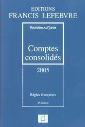 Comptes consolides 2005 ; regles francaises - Intérieur - Format classique