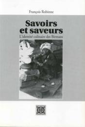 Savoirs et saveurs ; l'identité culinaire des birmans - Couverture - Format classique